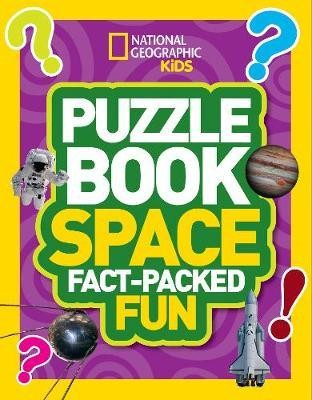 National Geographic Kids Puzzle Book - Space: A Fact-packed Fun Book Of Space Themed Puzzles by National Geographic Kids
