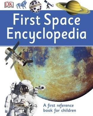 First Space Encyclopedia by DK