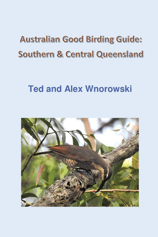 Australian Good Birding Guide Southern & Central Queensland