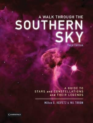 A Walk Through the Southern Sky 3rd Ed by Milton D Heifetz