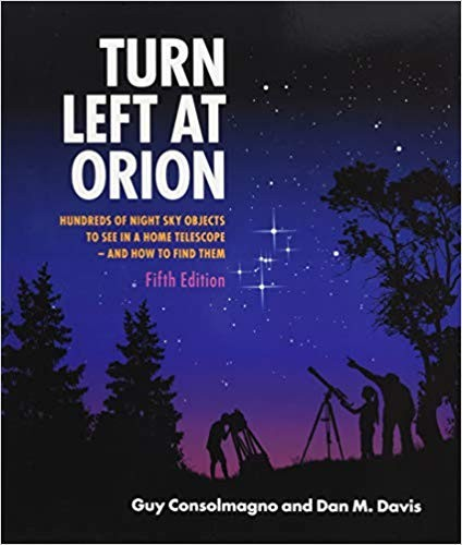 Turn Left at Orion Hundreds of Night Sky Objects to See in a Home Telescope - And How to Find Them (Revised) (5TH ed.)