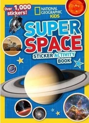National Geographic Kids Super Space Sticker Activity Book: Over 1,000 Stickers by National Geographic Kids