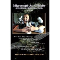 Microscopy As A Hobby. A 21st Century Quick Start Guide by Mr Mol Smith