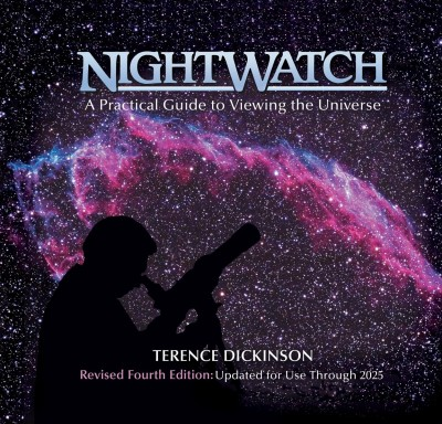 NightWatch A Practical Guide to Viewing the Universe 4th Ed. by Terence Dickinson