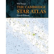 The Cambridge Star Atlas: Revised 4th ed by Wil Tirion